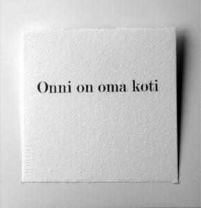Kortti teksti / Onni on oma koti-0