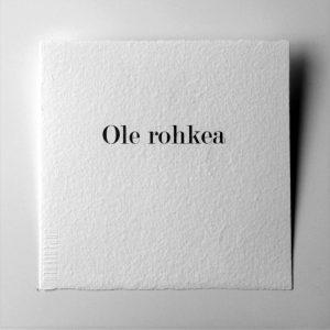 Kortti teksti / Ole rohkea-0