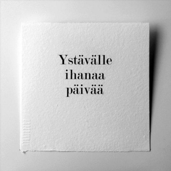 Kortti teksti / Ystävälle ihanaa päivää-0